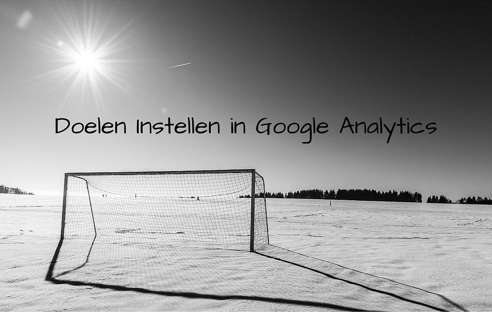 Doelen instellen in Google analytics voor je webshop