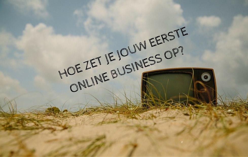 Hoe zet je jouw eerste online business op?