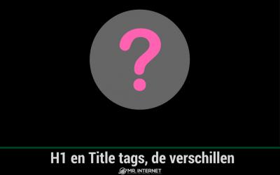 H1 en Tiltle tag, de verschillen uitgelegd