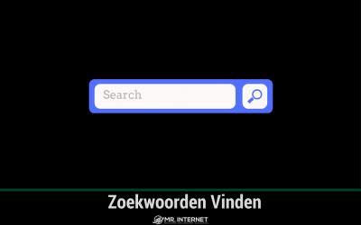 Zoekwoorden vinden voor je website en webshop
