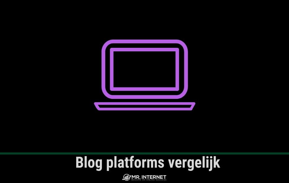 Blog beginnen? Welk platform/systeem is het best, een overzicht